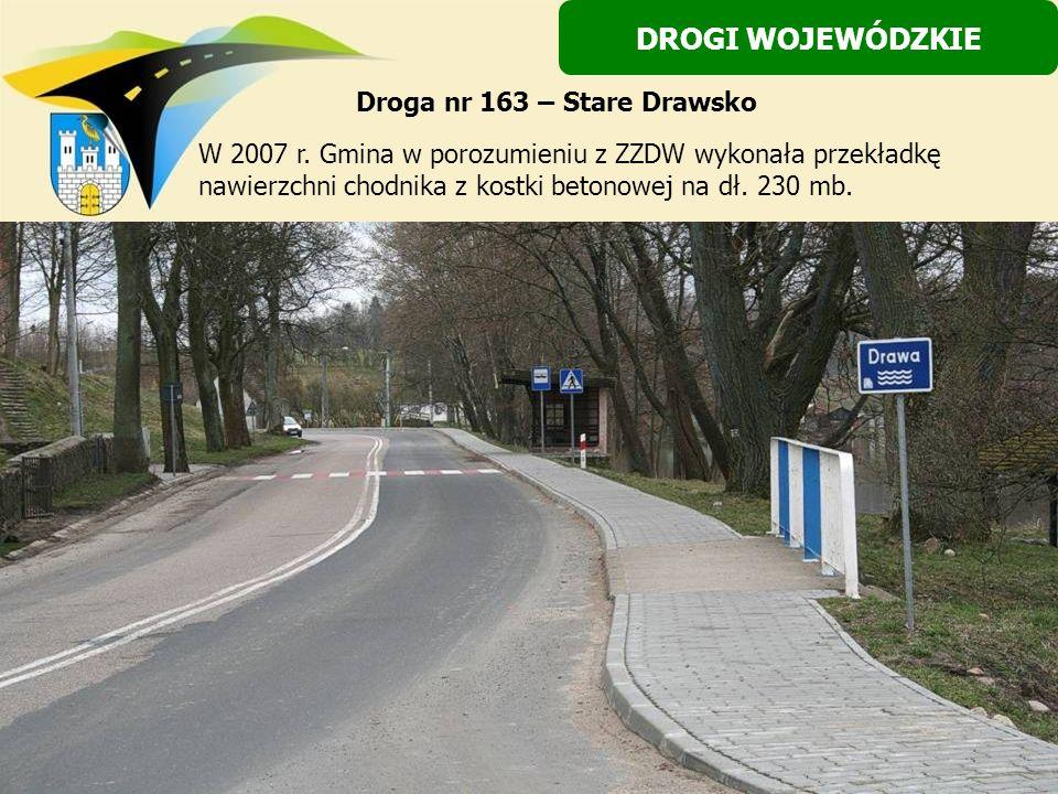W 2007 r. Gmina w porozumieniu z ZZDW wykonała przekładkę nawierzchni chodnika z kostki betonowej na dł. 230 mb. DROGI WOJEWÓDZKIE Droga nr 163 – Star