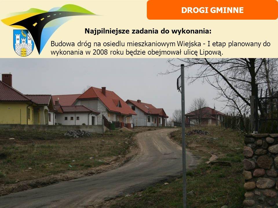 Najpilniejsze zadania do wykonania: Budowa dróg na osiedlu mieszkaniowym Wiejska - I etap planowany do wykonania w 2008 roku będzie obejmował ulicę Li