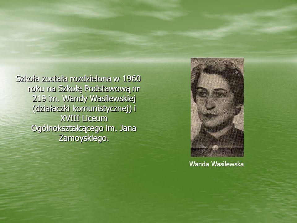 12 marca 1958 zostało przywrócone imię Jana Zamoyskiego na wniosek dyrektora, rady pedagogicznej i grona wychowanków. Jan Zamoyski