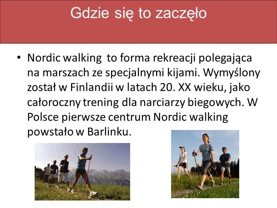 Gdzie się to zaczęło Nordic walking to forma rekreacji polegająca na marszach ze specjalnymi kijami.