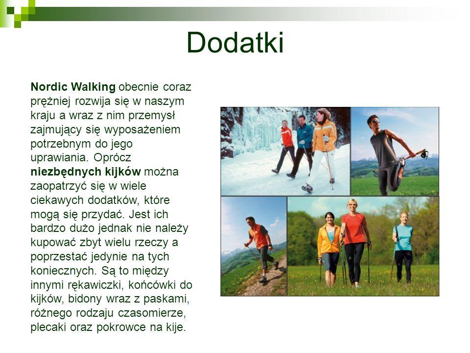 Nordic Walking obecnie coraz prężniej rozwija się w naszym kraju a wraz z nim przemysł zajmujący się wyposażeniem potrzebnym do jego uprawiania. Opróc