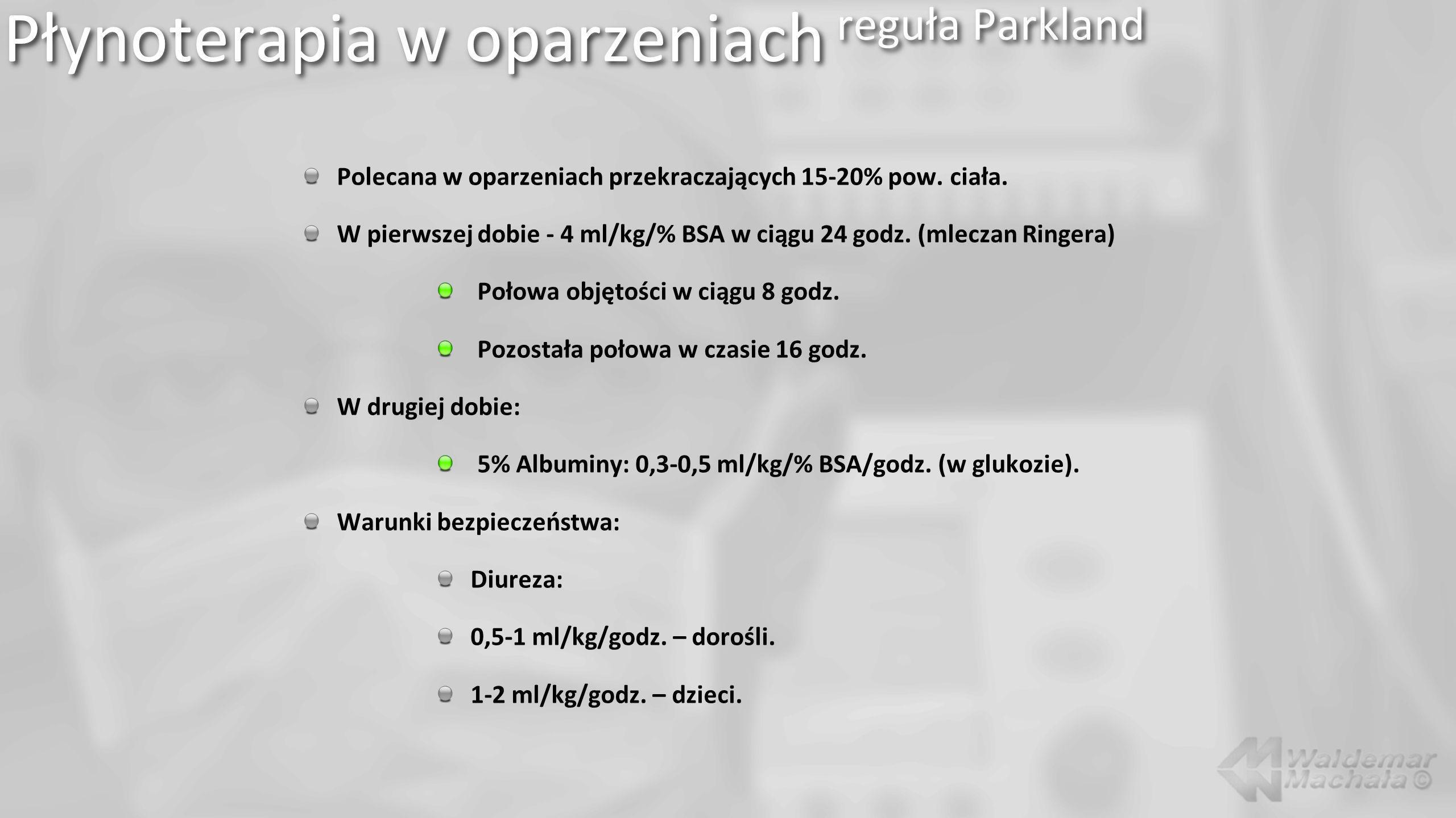 Polecana w oparzeniach przekraczających 15-20% pow. ciała. W pierwszej dobie - 4 ml/kg/% BSA w ciągu 24 godz. (mleczan Ringera) Połowa objętości w cią