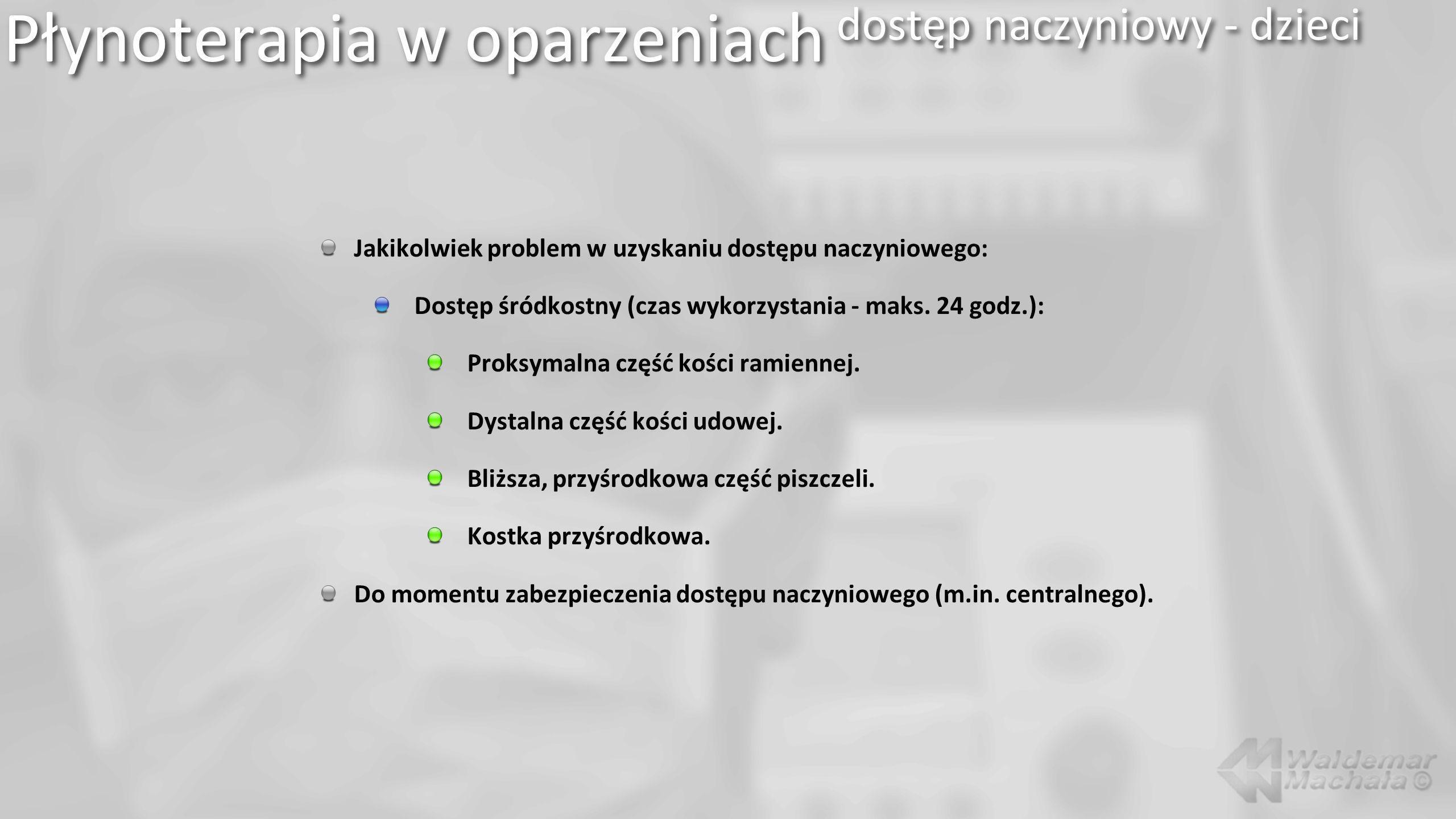 Jakikolwiek problem w uzyskaniu dostępu naczyniowego: Dostęp śródkostny (czas wykorzystania - maks. 24 godz.): Proksymalna część kości ramiennej. Dyst