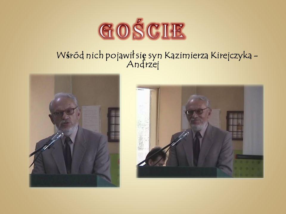 W ś ród nich pojawił si ę syn Kazimierza Kirejczyka - Andrzej