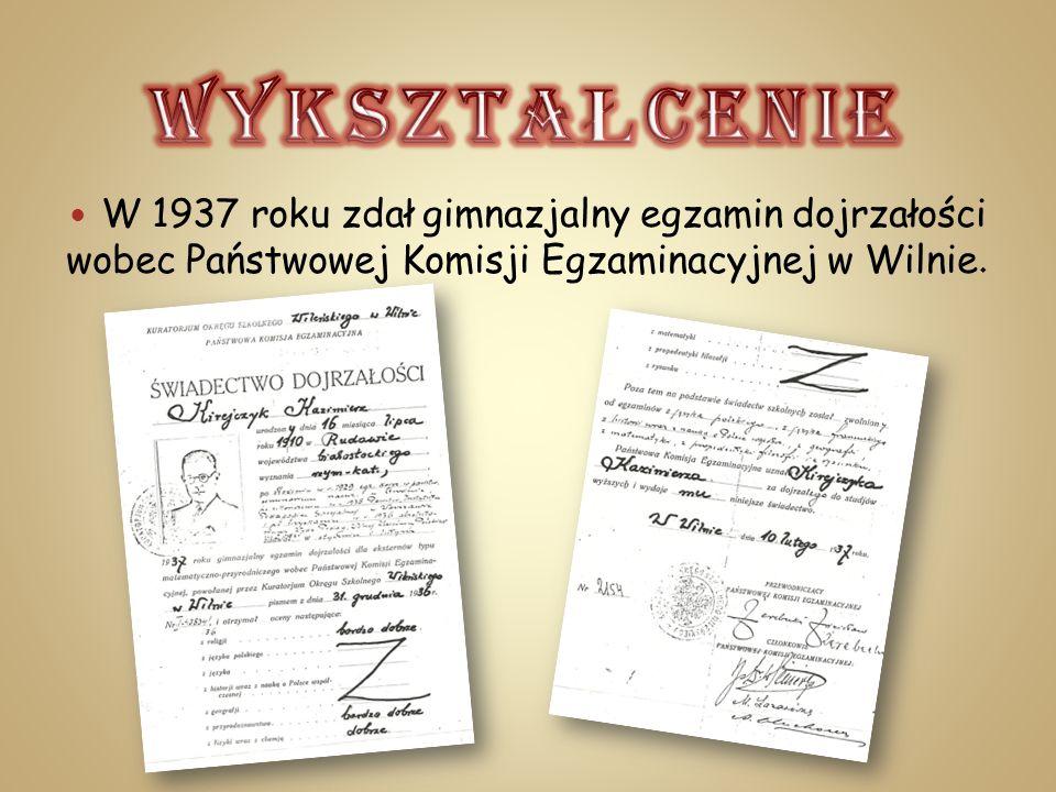 W 1937 roku zdał gimnazjalny egzamin dojrzałości wobec Państwowej Komisji Egzaminacyjnej w Wilnie.