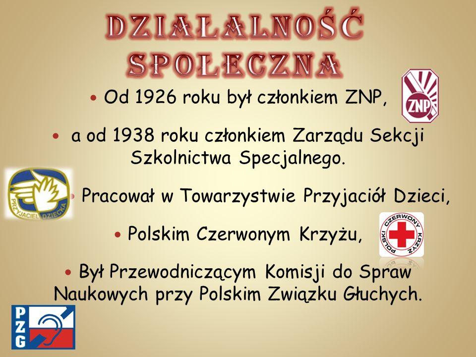 Od 1926 roku był członkiem ZNP, a od 1938 roku członkiem Zarządu Sekcji Szkolnictwa Specjalnego. Pracował w Towarzystwie Przyjaciół Dzieci, Polskim Cz