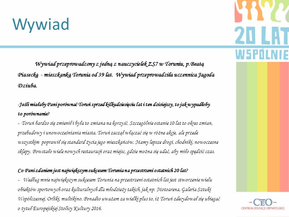 Wywiad przeprowadzony z jedną z nauczycielek ZS7 w Toruniu, p.Beatą Piasecką - mieszkanką Torunia od 39 lat.
