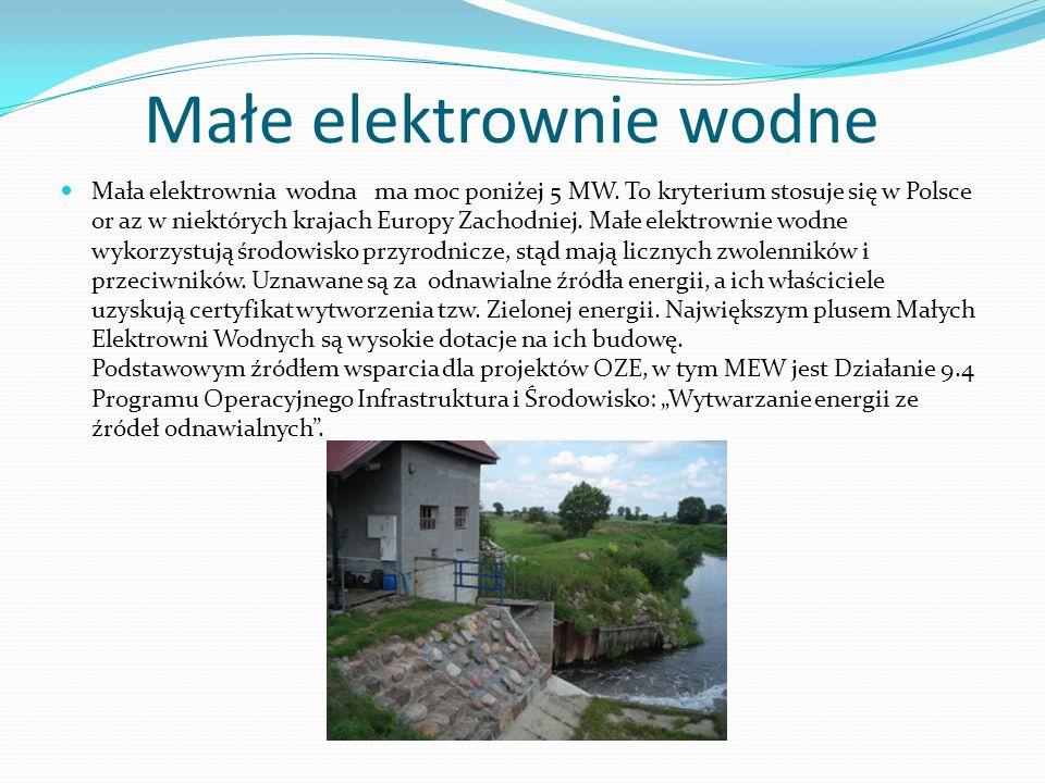 Małe elektrownie wodne Mała elektrownia wodna ma moc poniżej 5 MW. To kryterium stosuje się w Polsce or az w niektórych krajach Europy Zachodniej. Mał