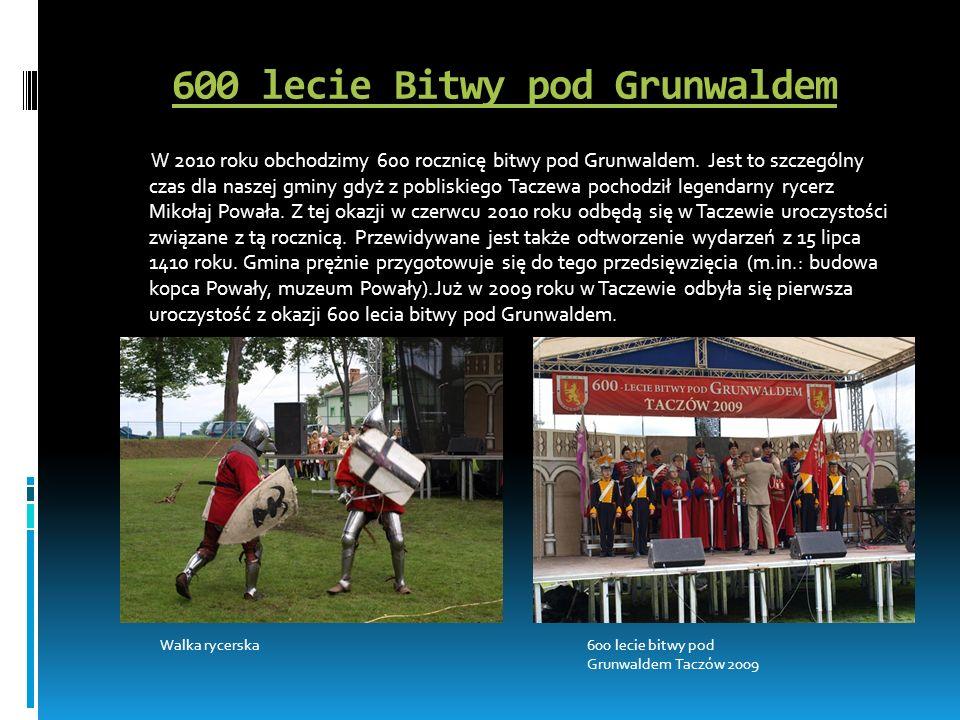 600 lecie Bitwy pod Grunwaldem W 2010 roku obchodzimy 600 rocznicę bitwy pod Grunwaldem. Jest to szczególny czas dla naszej gminy gdyż z pobliskiego T