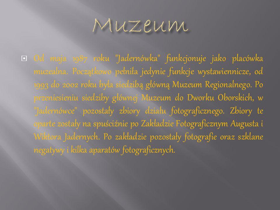 Od maja 1987 roku Jadernówka funkcjonuje jako placówka muzealna.