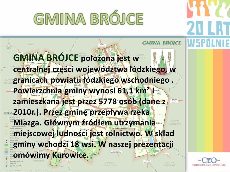GMINA BRÓJCE położona jest w centralnej części województwa łódzkiego, w granicach powiatu łódzkiego wschodniego. Powierzchnia gminy wynosi 61,1 km² i