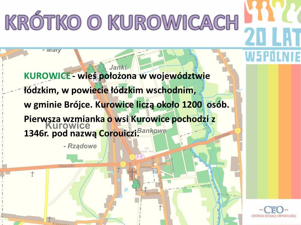 KUROWICE - wieś położona w województwie łódzkim, w powiecie łódzkim wschodnim, w gminie Brójce. Kurowice liczą około 1200 osób. Pierwsza wzmianka o ws