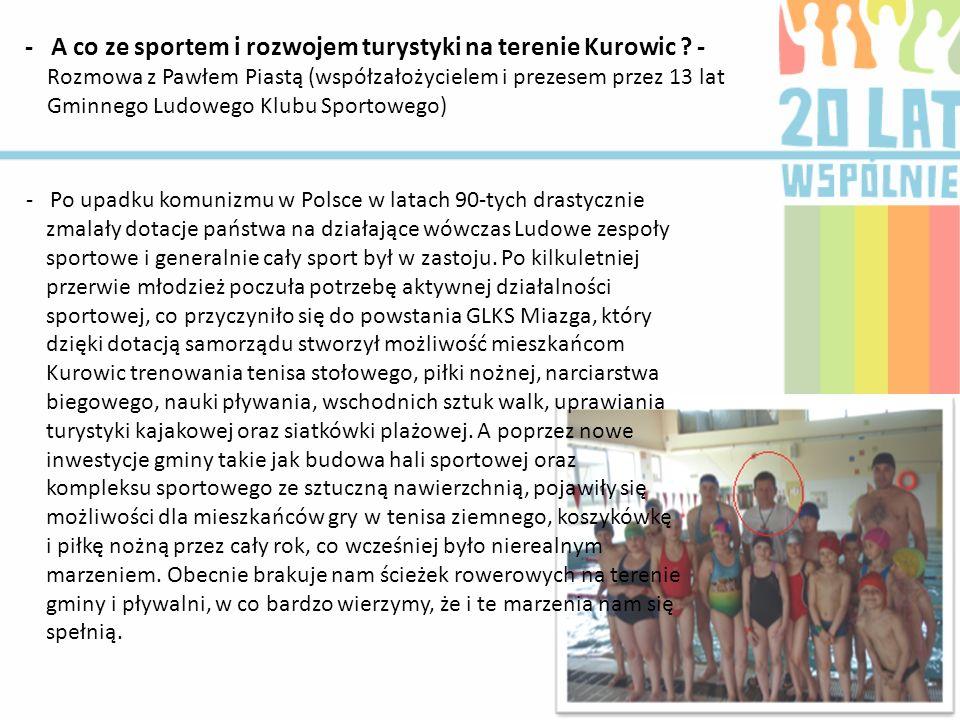 - Po upadku komunizmu w Polsce w latach 90-tych drastycznie zmalały dotacje państwa na działające wówczas Ludowe zespoły sportowe i generalnie cały sp