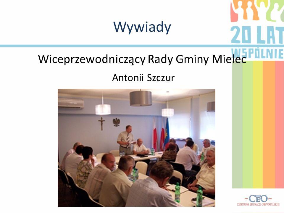 Wywiady Wiceprzewodniczący Rady Gminy Mielec Antonii Szczur