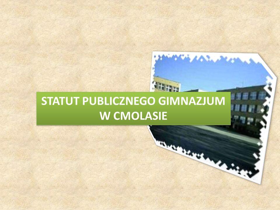 STATUT PUBLICZNEGO GIMNAZJUM W CMOLASIE