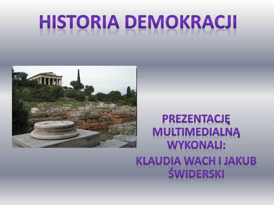 Demokracja – forma ustroju, w którym władza zwierzchnia należy do obywateli.