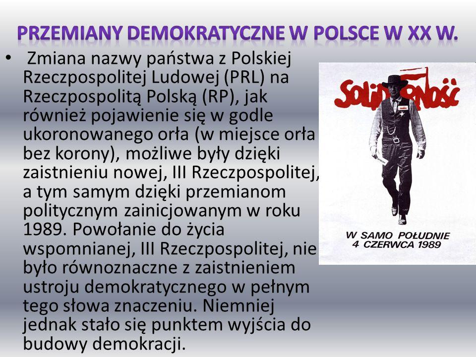 Zmiana nazwy państwa z Polskiej Rzeczpospolitej Ludowej (PRL) na Rzeczpospolitą Polską (RP), jak również pojawienie się w godle ukoronowanego orła (w