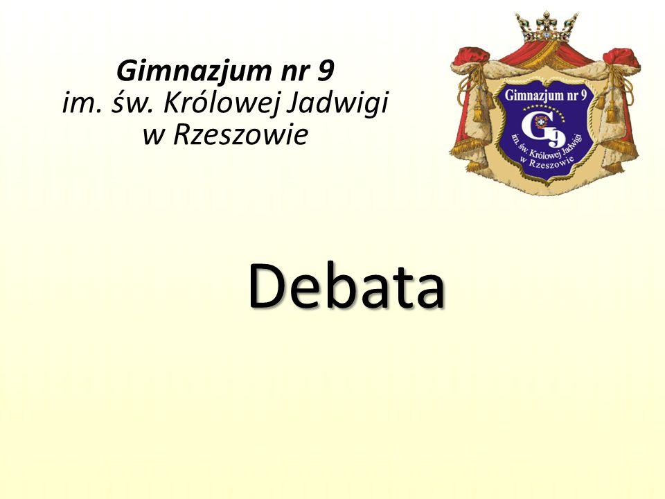Gimnazjum nr 9 im. św. Królowej Jadwigi w Rzeszowie Debata