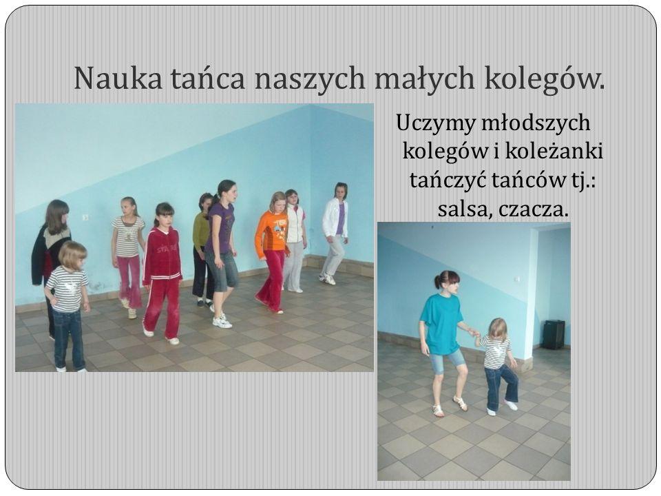 Nauka tańca naszych małych kolegów. Uczymy młodszych kolegów i koleżanki tańczyć tańców tj.: salsa, czacza.