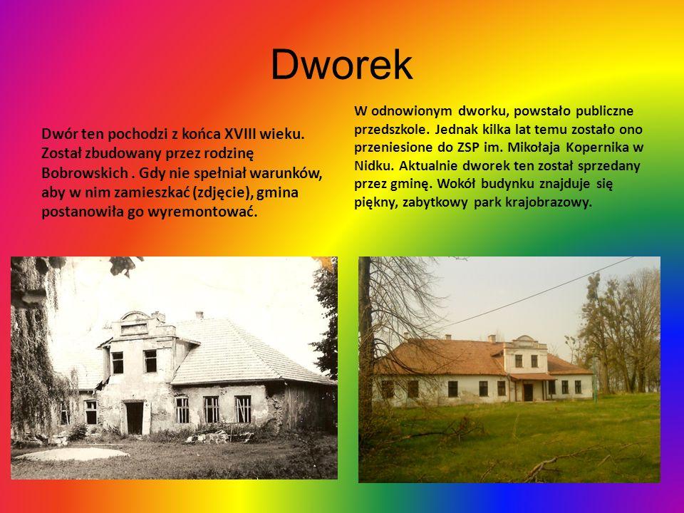 Dworek Dwór ten pochodzi z końca XVIII wieku. Został zbudowany przez rodzinę Bobrowskich.