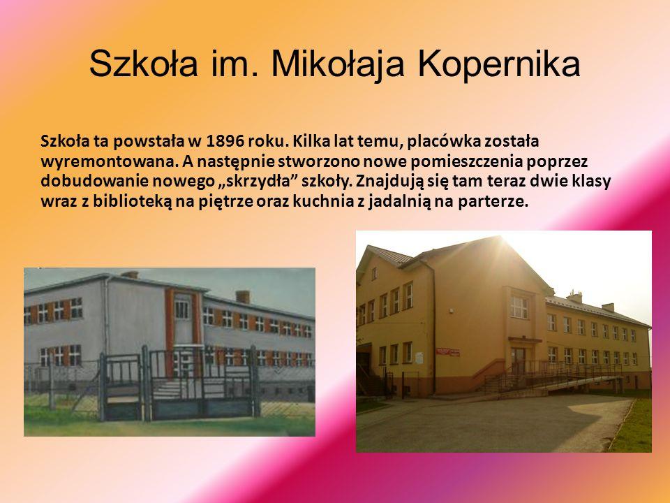 Szkoła im. Mikołaja Kopernika Szkoła ta powstała w 1896 roku.