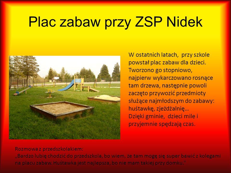 Plac zabaw przy ZSP Nidek W ostatnich latach, przy szkole powstał plac zabaw dla dzieci.
