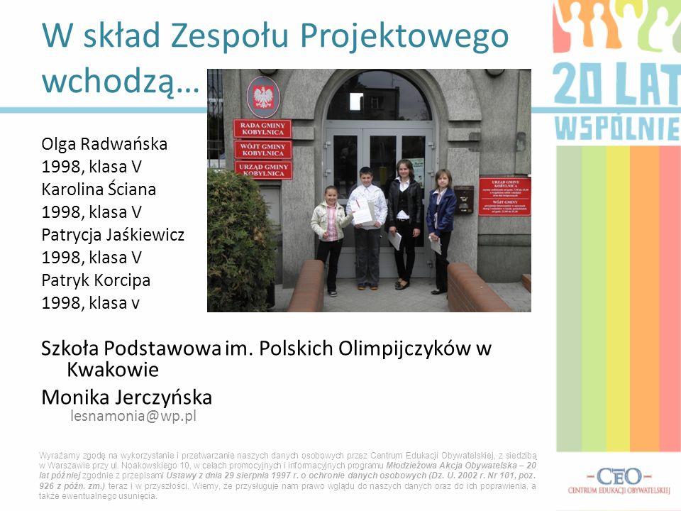 Olga Radwańska 1998, klasa V Karolina Ściana 1998, klasa V Patrycja Jaśkiewicz 1998, klasa V Patryk Korcipa 1998, klasa v Szkoła Podstawowa im.