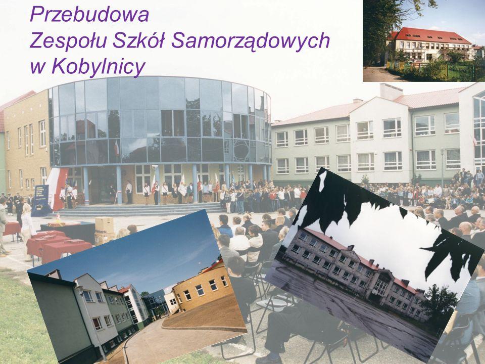 Przebudowa Zespołu Szkół Samorządowych w Kobylnicy