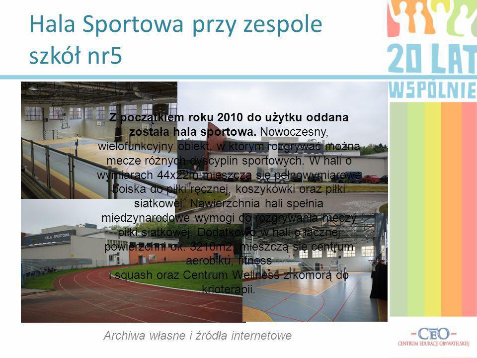 Hala Sportowa przy zespole szkół nr5 Archiwa własne i źródła internetowe Z początkiem roku 2010 do użytku oddana została hala sportowa. Nowoczesny, wi