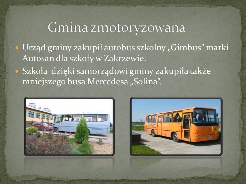 Urząd gminy zakupił autobus szkolny Gimbus marki Autosan dla szkoły w Zakrzewie. Szkoła dzięki samorządowi gminy zakupiła także mniejszego busa Merced