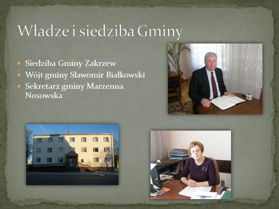 Siedziba Gminy Zakrzew Wójt gminy Sławomir Białkowski Sekretarz gminy Marzenna Nosowska