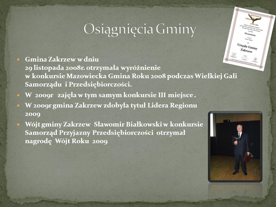 Gmina Zakrzew w dniu 29 listopada 2008r. otrzymała wyróżnienie w konkursie Mazowiecka Gmina Roku 2008 podczas Wielkiej Gali Samorządu i Przedsiębiorcz