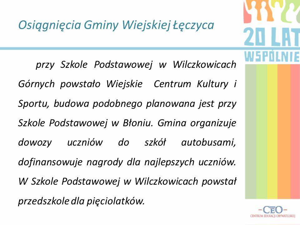 przy Szkole Podstawowej w Wilczkowicach Górnych powstało Wiejskie Centrum Kultury i Sportu, budowa podobnego planowana jest przy Szkole Podstawowej w