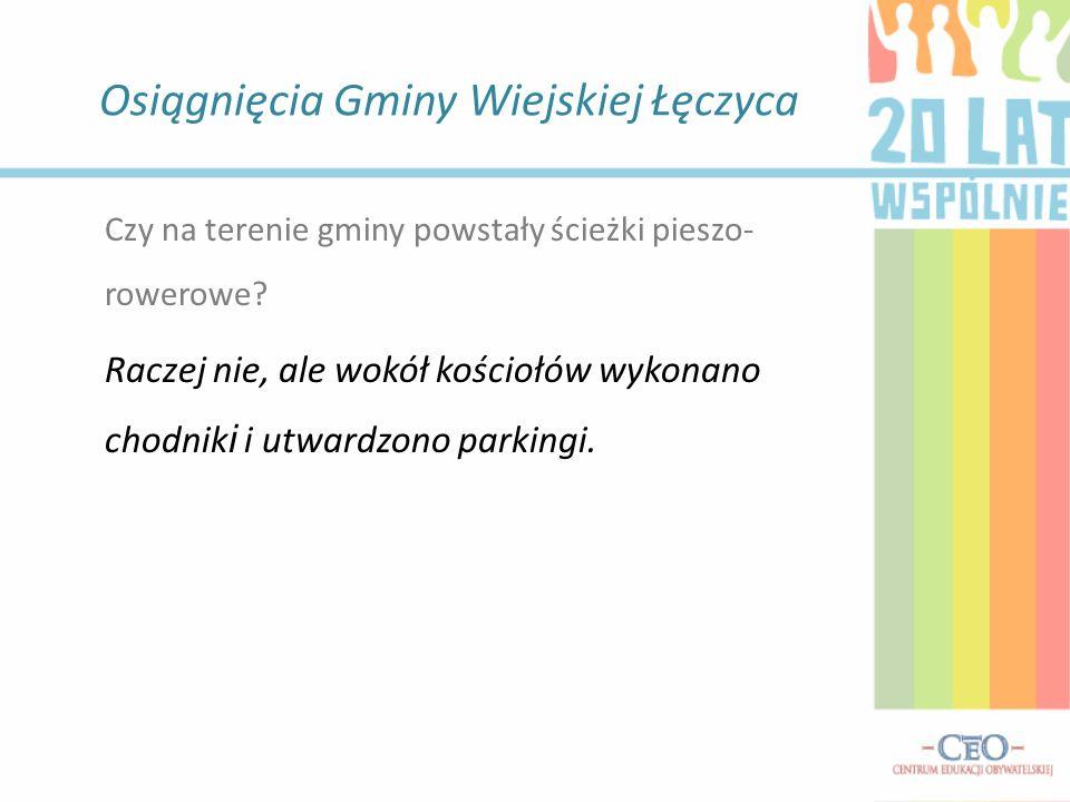 Osiągnięcia Gminy Wiejskiej Łęczyca Jak zmieniło się środowisko naturalne na terenie gminy.