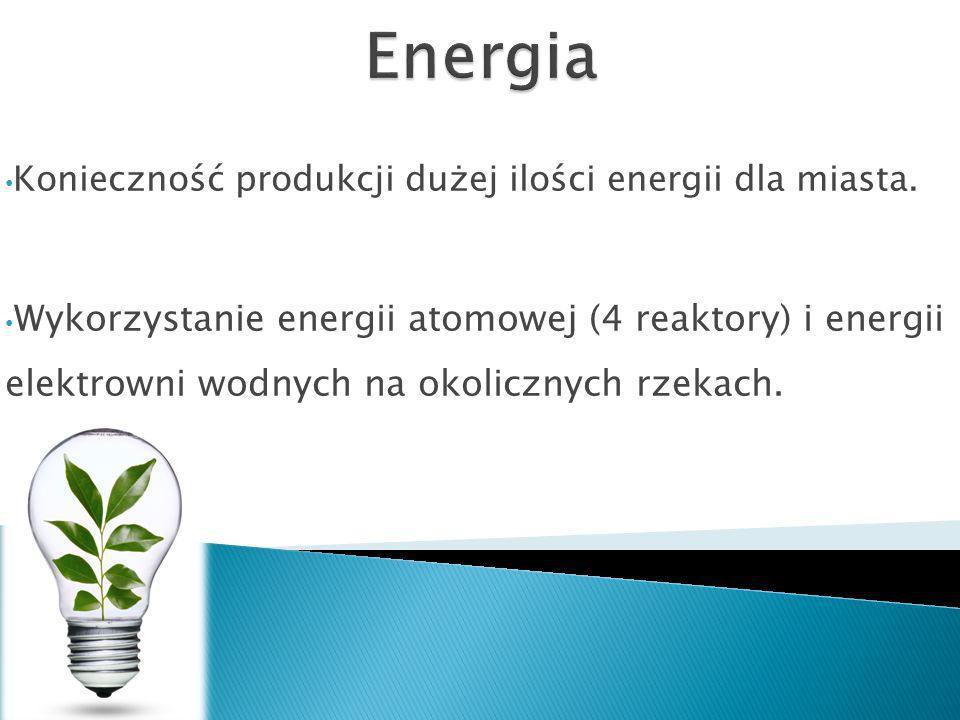 Konieczność produkcji dużej ilości energii dla miasta. Wykorzystanie energii atomowej (4 reaktory) i energii elektrowni wodnych na okolicznych rzekach