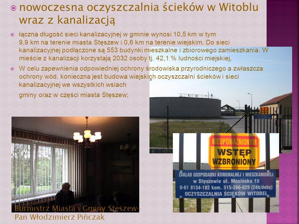 nowoczesna oczyszczalnia ścieków w Witoblu wraz z kanalizacją łączna długość sieci kanalizacyjnej w gminie wynosi 10,5 km w tym 9,9 km na terenie miasta Stęszew i 0,6 km na terenie wiejskim.