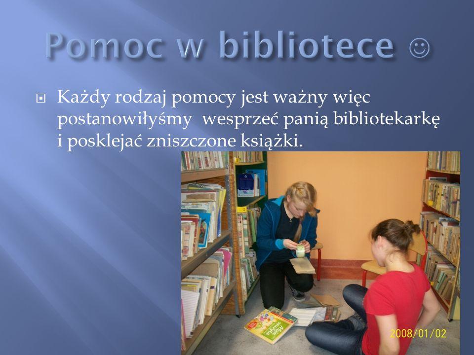 Każdy rodzaj pomocy jest ważny więc postanowiłyśmy wesprzeć panią bibliotekarkę i posklejać zniszczone książki.