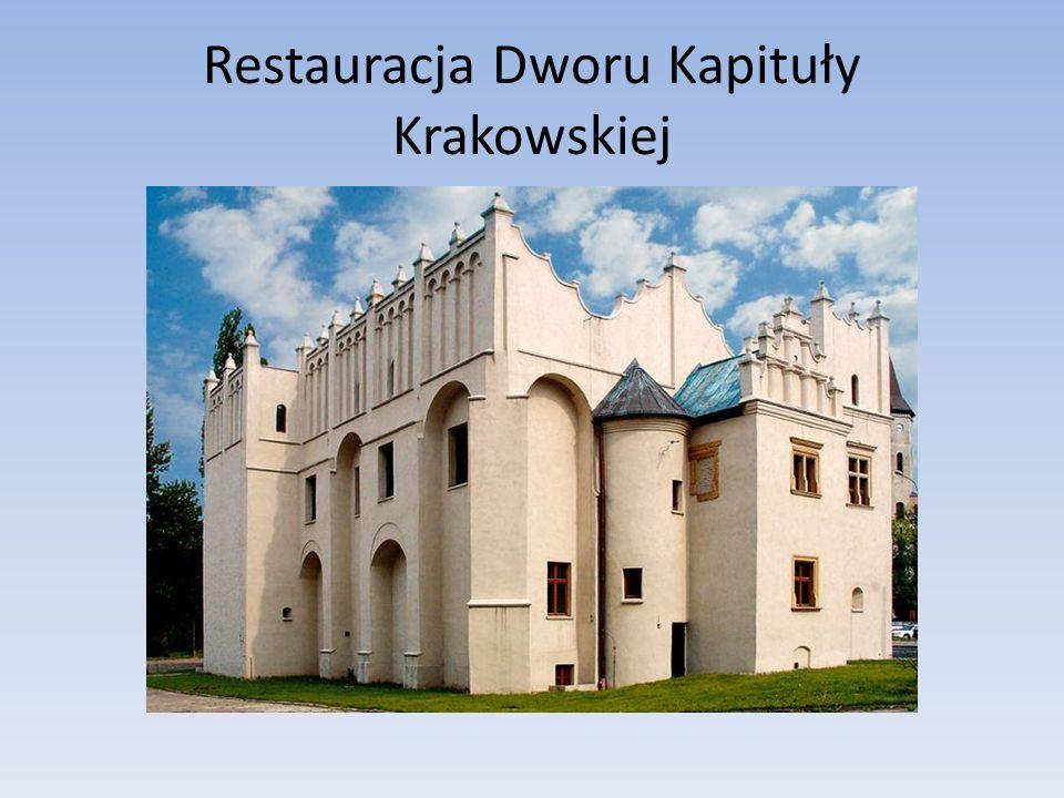 Restauracja Dworu Kapituły Krakowskiej