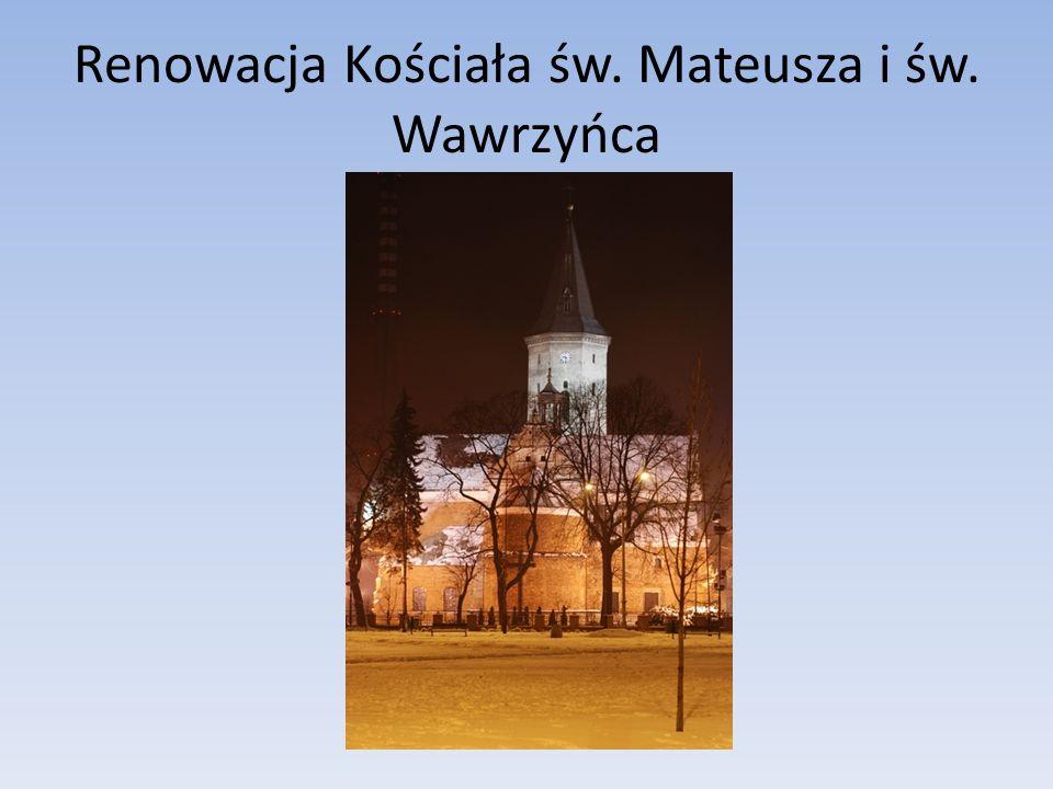 Renowacja Kościała św. Mateusza i św. Wawrzyńca