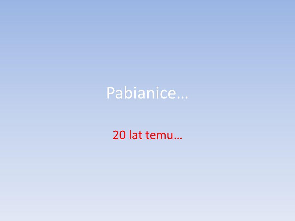 Pabianice… 20 lat temu…