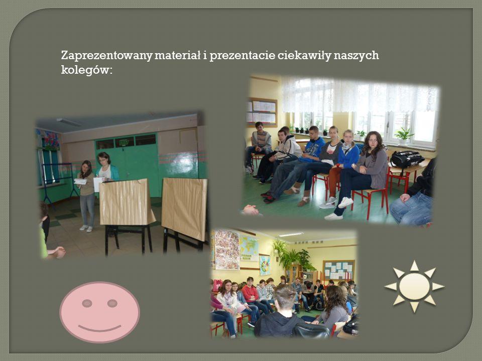 Zaprezentowany materia ł i prezentacie ciekawi ł y naszych kolegów: