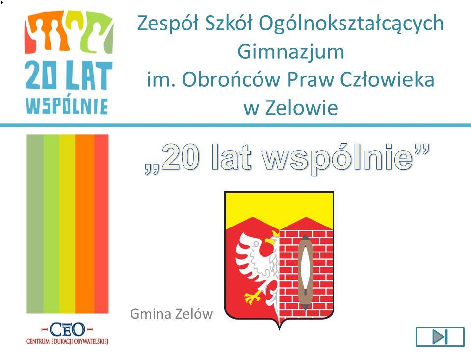 Zespół Szkół Ogólnokształcących Gimnazjum im. Obrońców Praw Człowieka w Zelowie Gmina Zelów
