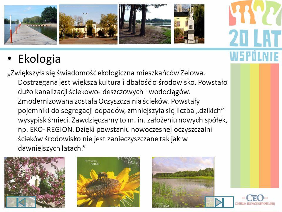 Ekologia Zwiększyła się świadomość ekologiczna mieszkańców Zelowa. Dostrzegana jest większa kultura i dbałość o środowisko. Powstało dużo kanalizacji