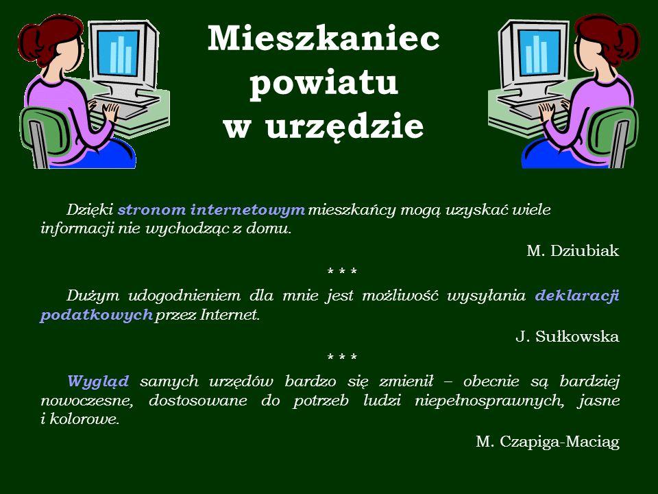Mieszkaniec powiatu w urzędzie Dzięki stronom internetowym mieszkańcy mogą uzyskać wiele informacji nie wychodząc z domu.