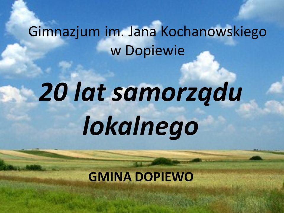 20 lat samorządu lokalnego Gimnazjum im. Jana Kochanowskiego w Dopiewie GMINA DOPIEWO