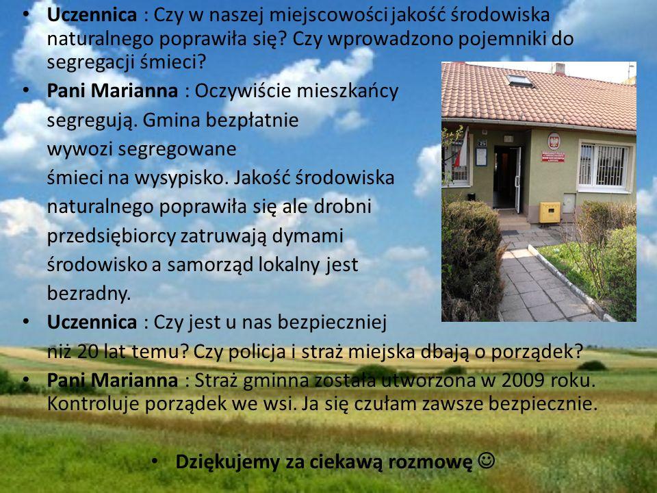 Uczennica : Czy w naszej miejscowości jakość środowiska naturalnego poprawiła się.