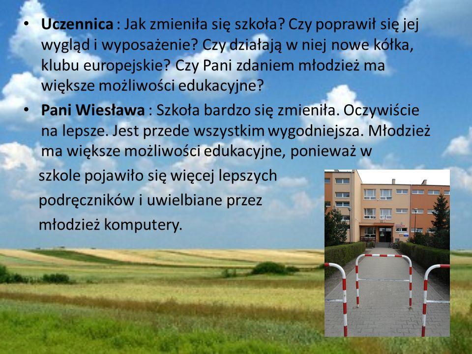 Uczennica : Czy powstały nowe drogi i ścieżki rowerowe.