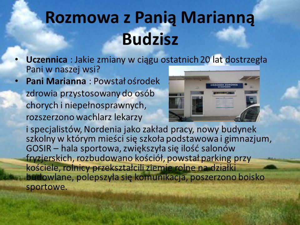 Rozmowa z Panią Marianną Budzisz Uczennica : Jakie zmiany w ciągu ostatnich 20 lat dostrzegła Pani w naszej wsi.