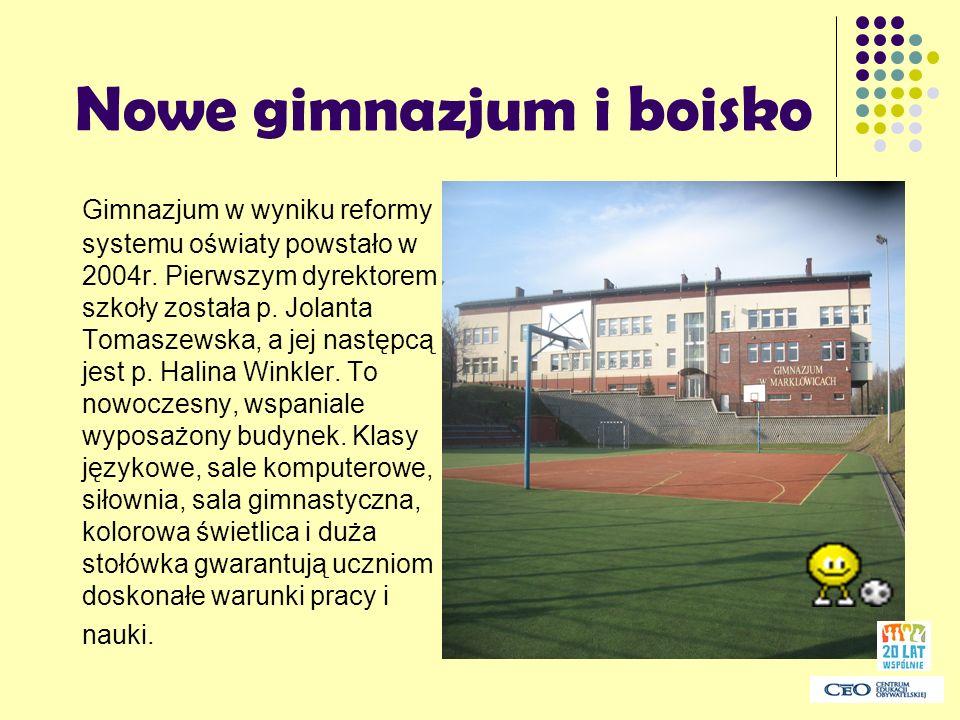 Nowe gimnazjum i boisko Gimnazjum w wyniku reformy systemu oświaty powstało w 2004r. Pierwszym dyrektorem szkoły została p. Jolanta Tomaszewska, a jej