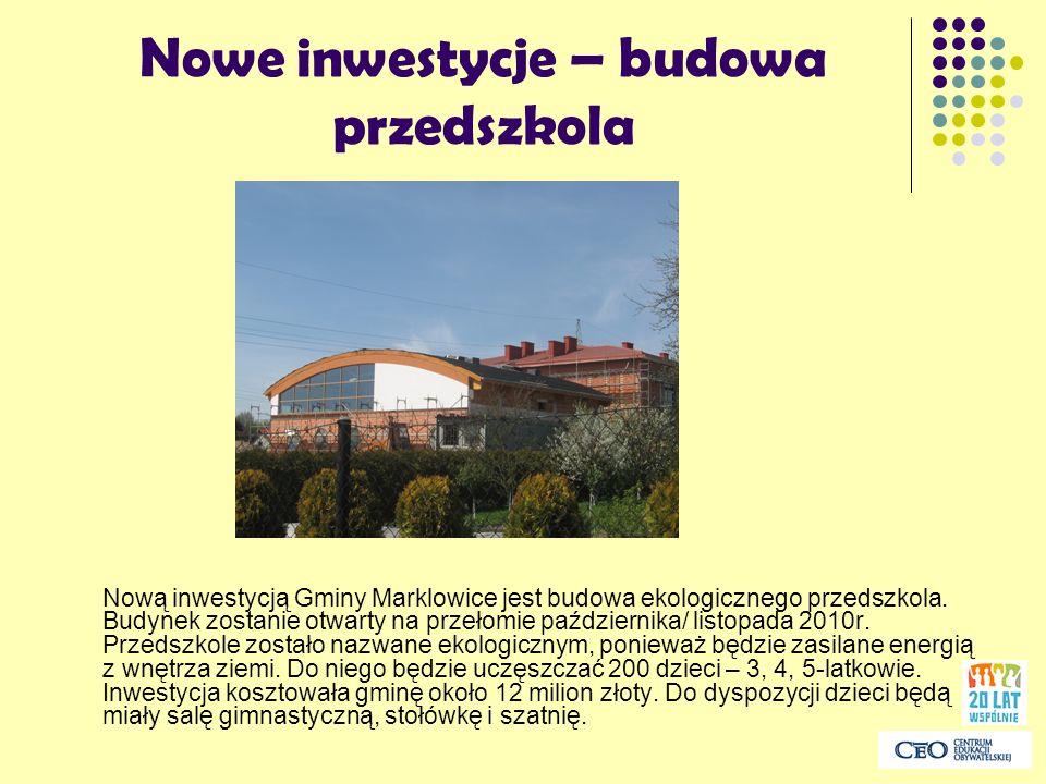 Nowe inwestycje – budowa przedszkola Nową inwestycją Gminy Marklowice jest budowa ekologicznego przedszkola. Budynek zostanie otwarty na przełomie paź